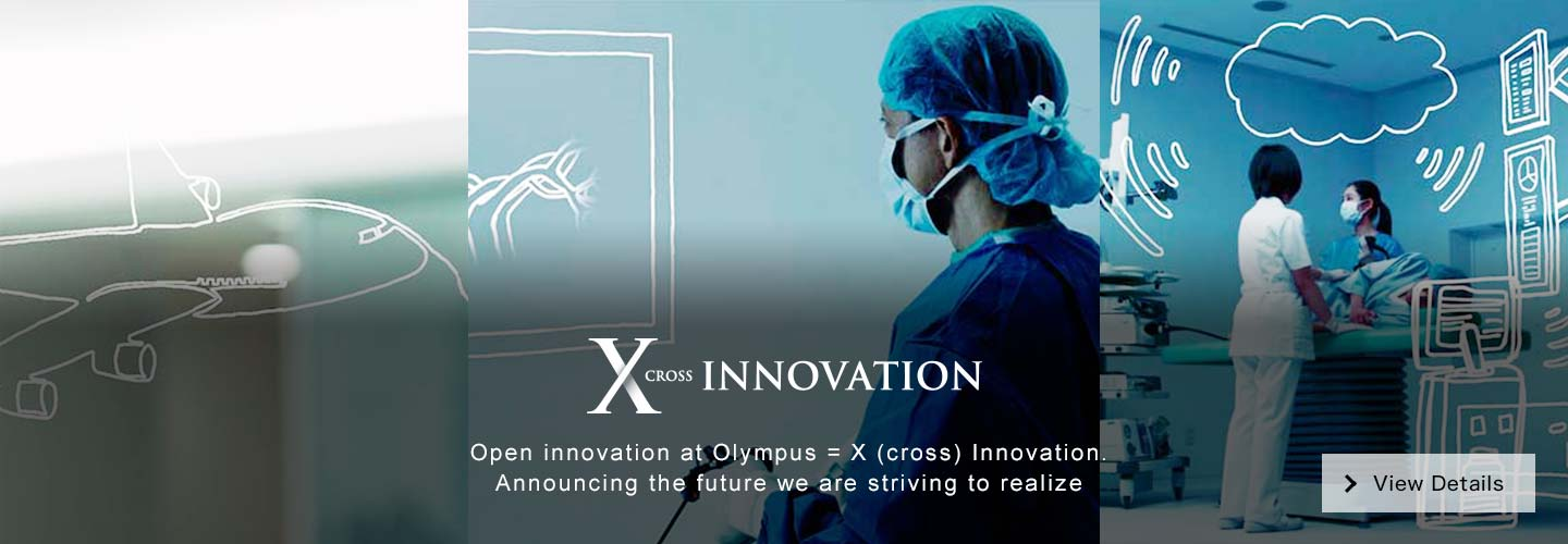 Open innovation at Olympus = X (cross) Innovation.Announcing the future we are striving to realize